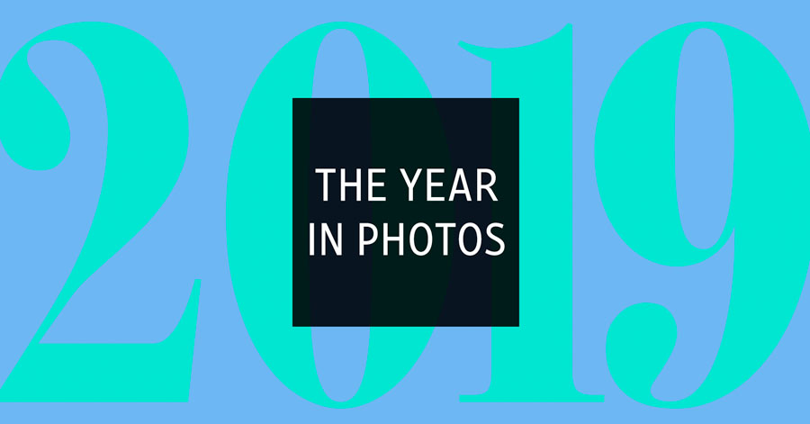 2019: The Year in Photos